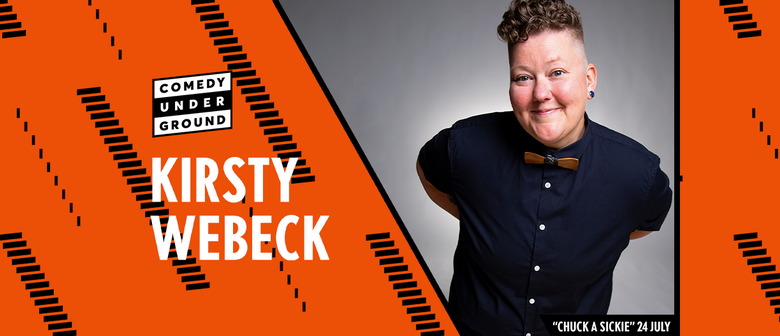 Kirsty Webeck - Chuck a Sickie - Comedy Underground