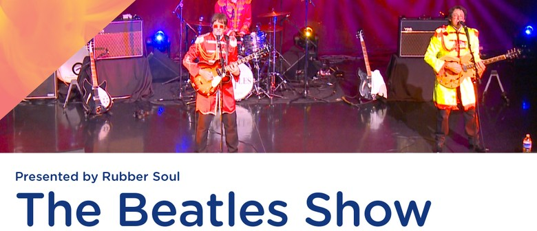 The Beatles Show Presented by Rubber Soul