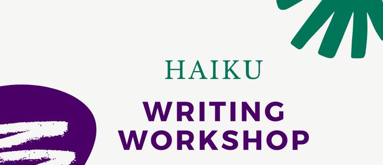 Poetry Writing Workshop - Haiku
