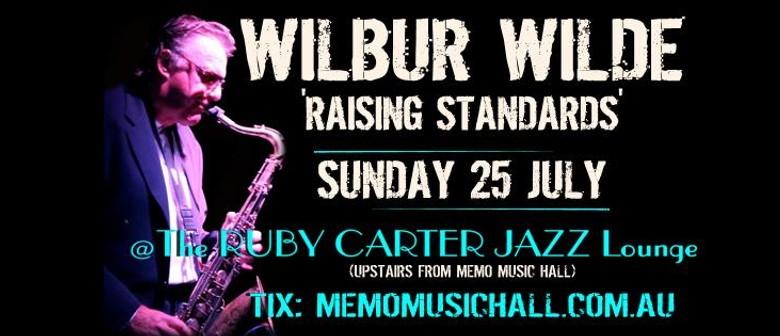 Wilbur Wilde 'Raising Standards'