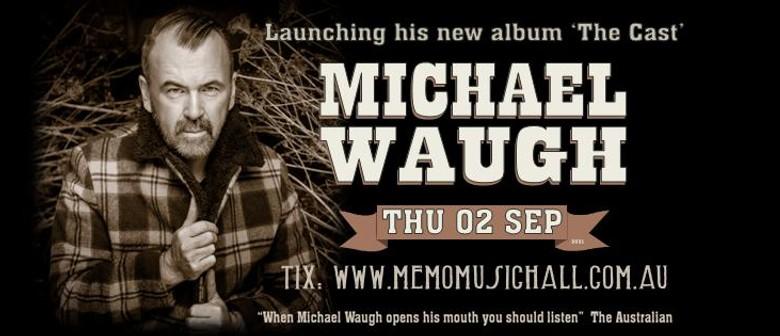 Michael Waugh 'The Cast' Album Launch