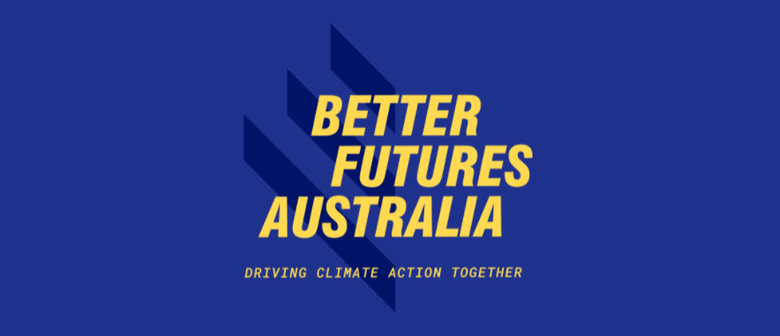 Better Futures Forum hosted by Better Futures Australia