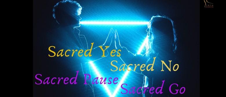 Sacred Yes, Sacred No, Sacred Pause, Sacred Go