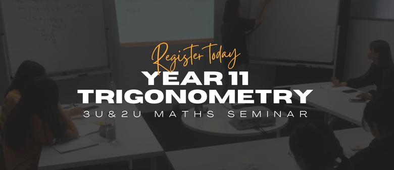 Year 11 3U+2U Maths Focus Series (Trigonometry) 24 JULY SAT
