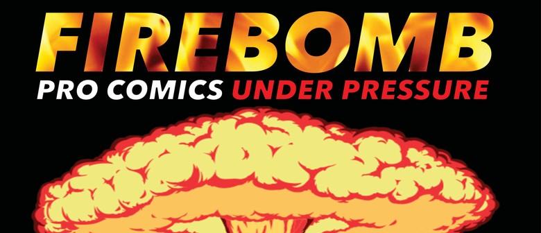 Firebomb Experimental Comedy