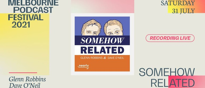 Somehow Related - Melbourne Podcast Festival