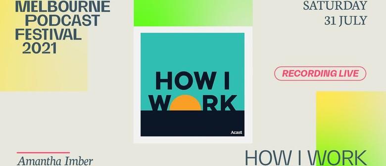 How I Work - Melbourne Podcast Festival