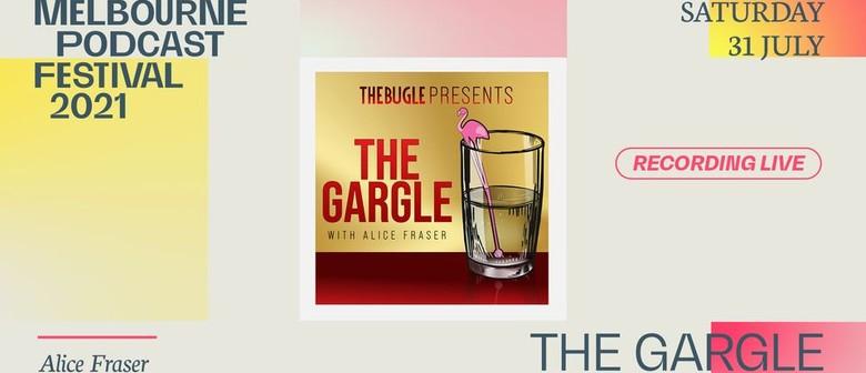 The Gargle With Alice Fraser - Melbourne Podcast Festival