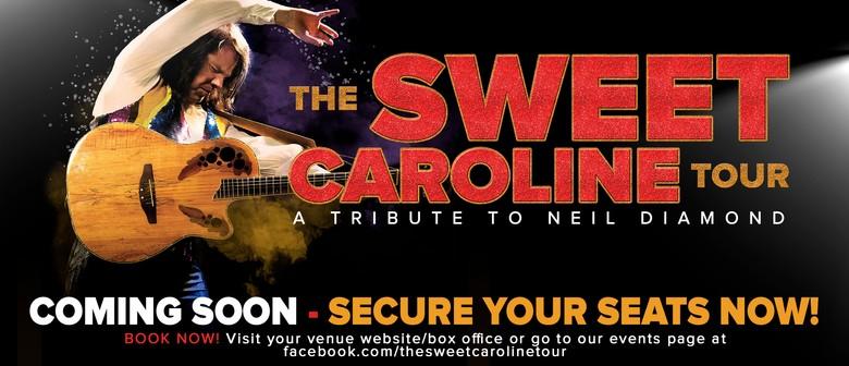 The Sweet Caroline Tour: A Tribute to Neil Diamond
