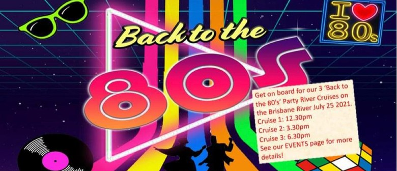 Back to the 80s Brisbane River Cruise