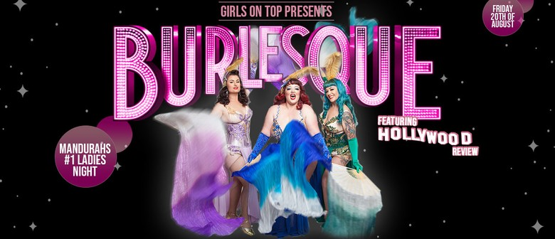 GIRLS ON TOP Pres: Burlesque Ft. Hollywood Review