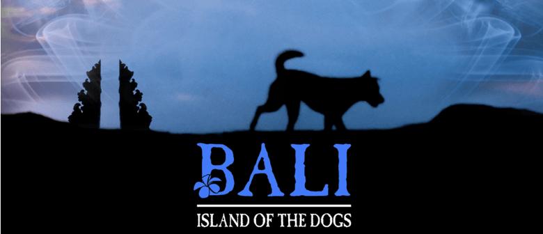 Bali: Island of the Dogs