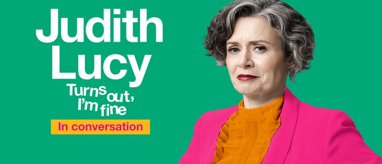 Judith Lucy - Turns Out I'm Fine: In Conversation