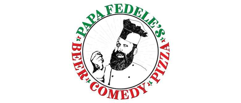 Papa Fedele's Beer, Comedy, Pizza Night