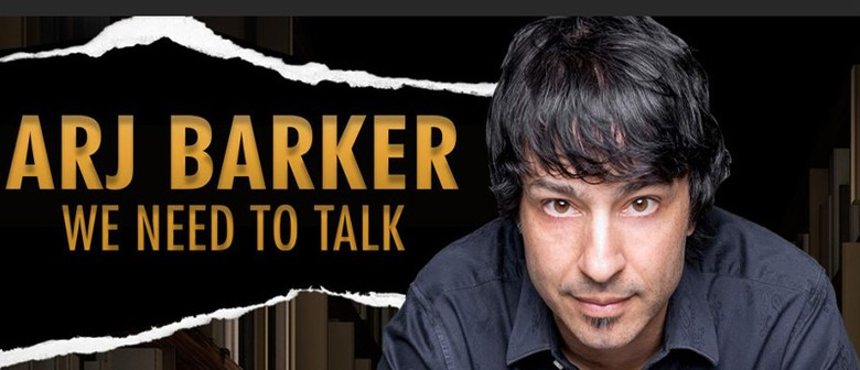 Arj Barker - We Need To Talk