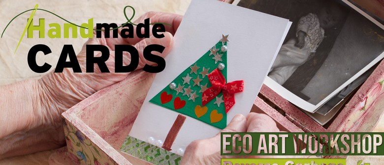 Handmade Cards Eco Art Workshop