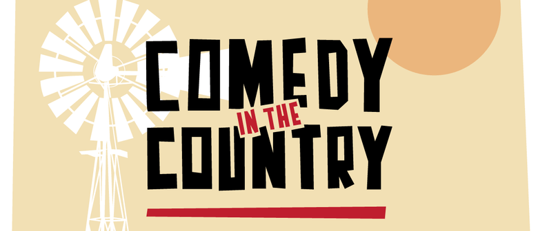 Comedy In the Country- Wanderers Cricket Club Murray Bridge