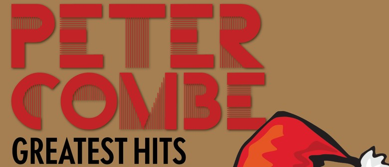 Peter Combe Greatest Hits with a Touch of Christmas
